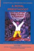 A Royal Priesthood (Scripture & Hermeneutics Series)