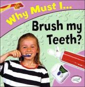Brush My Teeth?