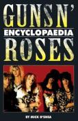 """The """"Guns N' Roses"""" Encyclopaedia"""