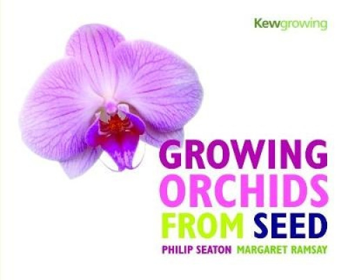 Growing Orchids from Seed by Philip Seaton.