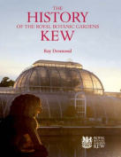 The History of the Royal Botanic Gardens Kew,