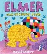 Elmer and Grandpa Eldo (Elmer)