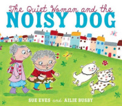 The Quiet Woman and the Noisy Dog