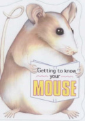 Getting to Know Your Mouse