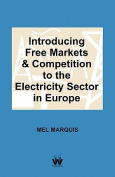 Introducing Free Markets and Competition to the Electricity Sector in Europe