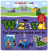 Let's Pretend Wizards Fun Things to Make and Do