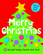 Bright Baby Touch and Feel Merry Christmas (Bright Baby Touch and Feel) [Board book]