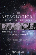 The Astrological History of the World