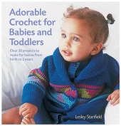 Adorable Crochet for Babies and Toddlers