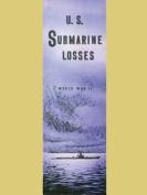 U.S. Submarine Losses World War II