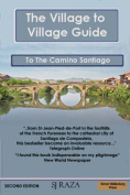 The Village to Village Guide to the Camino Santiago, Way of St James