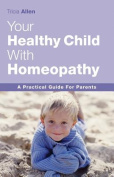The Healthy Child Through Homeopathy