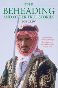 The Beheading and Other True Stories