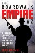 The Boardwalk Empire A-Z