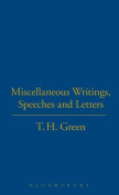 Miscellaneous Writings, Speeches and Letters