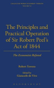 The Principles and Practical Operation of Sir Robert Peel's Act of 1844; the Economists Refuted
