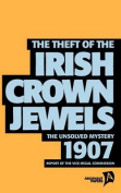 The Theft of the Irish Crown Jewels
