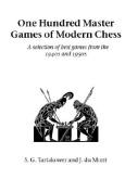 One Hundred Master Games of Modern Chess