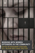 Working with Women Offenders in the Community