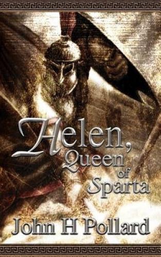 Helen, Queen of Sparta by John H. Pollard.