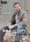 """""""Build a New Life"""""""
