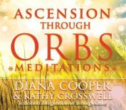 Ascension Through Orbs Meditations [Audio]
