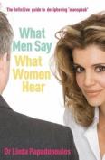 What Men Say, What Women Hear