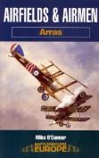 Airfields & Airmen of Arras