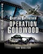 Goodwood: Over the Battlefield