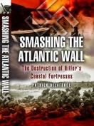 Smashing the Atlantic Wall
