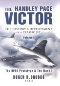 The Handley Page Victor: The History & Development of a Classic Jet