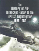 The History of Air Intercept (AI) Radar and the British Night-Fighter 1935-1959