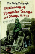 "The ""Daily Telegraph"", Dictionary of Tommies' Songs and Slang 1914-18"