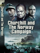 Churchill and the Norway Campaign 1940