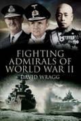 Fighting Admirals of World War II