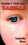 Daddy's Little Spy - Isabella