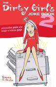 The Dirty Girl's Joke Book 2