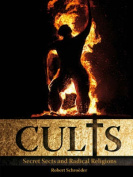 Cults - Secret Sects and False Prophets