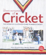 The Ultimate Encyclopedia of Cricket