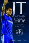 JT - Captain, Leader, Legend