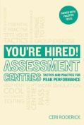 You're Hired! Assessment Centres