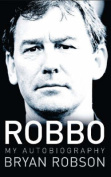 Robbo: My Autobiography [Audio]
