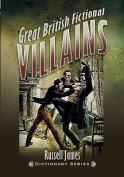Great British Fictional Villains