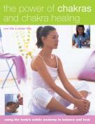 The Power of Chakras and Chakra Healing