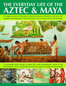 The Everyday Life of the Aztec and Maya
