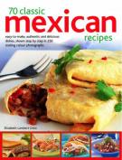 70 Classic Mexican Recipes