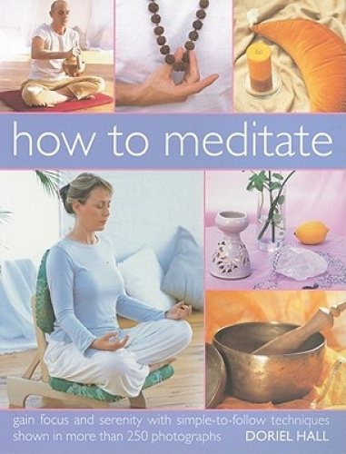 How to Meditate by Doriel Hall.