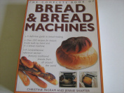 The Complete Book of Bread and Bread Machines