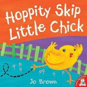 Hoppity Skip Little Chick