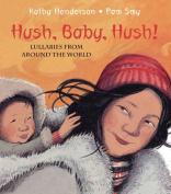 Hush, Baby, Hush!
